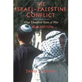 The Israel-Palestine Conflict: One Hundred Years of War ~ James L. Gelvin