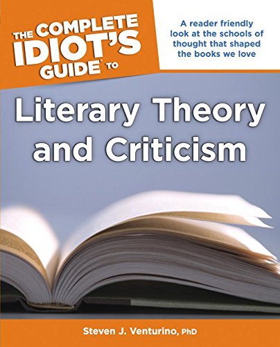 The Complete Idiot's Guide to Literary Theory and Criticism (Idiot's Guides) PDF