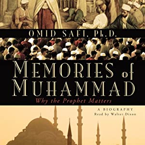 Memories of Muhammad: Why the Prophet Matters | [Omid Safi]