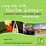 Eating for Balance and Energy   Brenda Jaeck