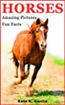 Horses: Kids book of fun facts & amaz...