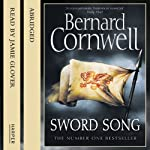 Sword Song: Saxon Chronicles, Book 4 (       ABRIDGED) by Bernard Cornwell Narrated by Jamie Glover