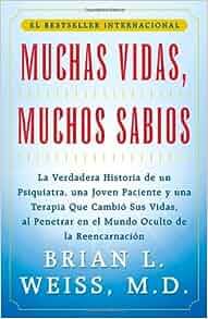 Muchas vidas, muchos sabios: Brian L. Weiss: 9780684815527: Amazon.com