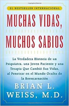 Muchas vidas, muchos sabios: Brian L. Weiss: 9780684815527