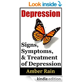 Depression: Depression Signs, Symptoms and Treatment (Mood Disorders, Depression Signs, Anxiety Symptoms, Bipolar People Book 2)