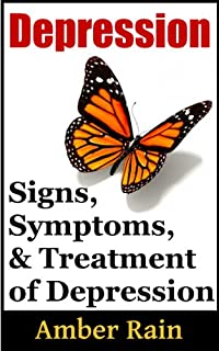 (FREE on 8/5) Depression: Signs, Symptoms And Treatment Of Depression by Amber Rain - http://eBooksHabit.com