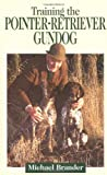 img - for Training The Pointer-Retriever Gundog book / textbook / text book