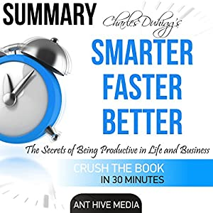 Charles Duhigg's Smarter Faster Better: The Secrets of Being Productive in Life and Business Summary Audiobook