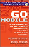 Go Mobile: Location-Based Marketing, Apps, Mobile Optimized Ad Campaigns, 2D Codes and Other Mobile Strategies to Grow You...