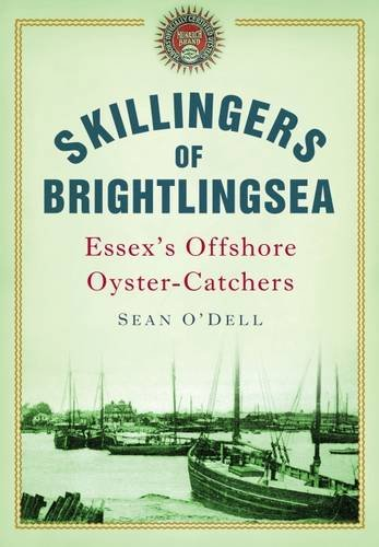 Skillingers of Brightlingsea: Essex's Offshore Oyster-Catchers