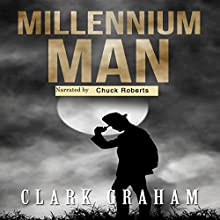 Millennium Man Audiobook by Clark Graham Narrated by Chuck Roberts