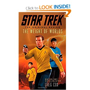 Star Trek: The Original Series: The Weight of Worlds by Greg Cox