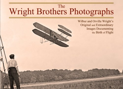 The Wright Brothers Photographs: Wilbur and Orville Wright's Original and Extraordinary Images Documenting the Birth of Flight (Mccullough Wright Brothers compare prices)