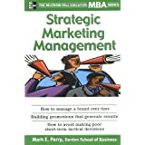 Strategic Marketing Management: The McGraw-Hill Executive MBA Seriesby Mark E. Parry