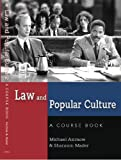 Law and Popular Culture: A Course Book (Politics, Media, and Popular Culture)