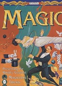 Magic: Presenting the World's Greatest Magicians, Tricks, Illusions