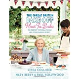 Great British Bake Off: How to Bake: The Perfect Victoria Sponge and Other Baking Secretsby Love Productions