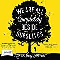 We Are All Completely Beside Ourselves (       UNABRIDGED) by Karen Joy Fowler Narrated by Katharine Mangold