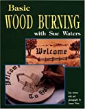 img - for Basic Wood Burning by Sue Waters (1994-03-01) book / textbook / text book