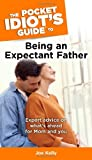 The Pocket Idiots Guide to Being an Expectant Father