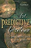The Art of Predictive Astrology: Forcasting Your Life Events