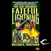Fateful Lightning: The Lost Regiment | William R. Forstchen