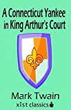 A Connecticut Yankee in King Arthurs Court (Xist Classics)