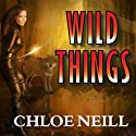 Wild Things: Chicagoland Vampires, Book 9 Audiobook by Chloe Neill Narrated by Sophie Eastlake