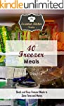 40 Freezer Meals: Quick and Easy Free...