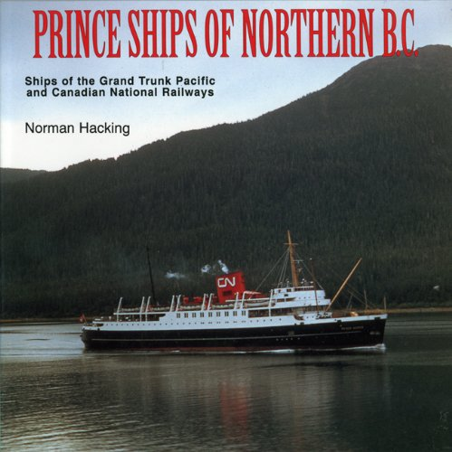 prince-ships-of-northern-bc-ships-of-the-grand-trunk-pacific-and-canadian-national-railways
