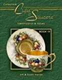 Collectible Cups & Saucers, Identification & Values, Book IV