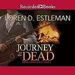 Journey of the Dead   Loren Estleman
