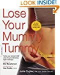 Lose Your Mummy Tummy: Flatten Your S...