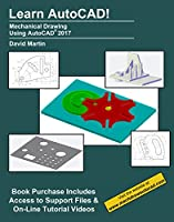 Learn AutoCAD!: Mechanical Drawing Using AutoCAD 2017