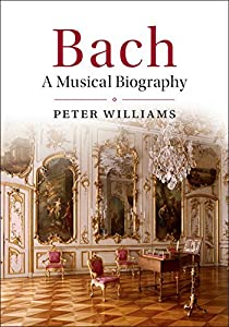 Bach: A Musical Biography by Cambridge University Press
