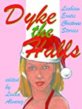 img - for Dyke the Halls: Lesbian Erotic Christmas Tales book / textbook / text book