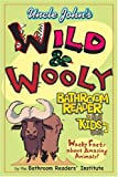 Uncle John's Wild and Wooly Bathroom Reader for Kids Only!