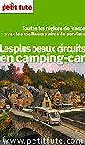 Les plus beaux circuits en camping car 2014 Petit Fut� (avec cartes, photos + avis des lecteurs)