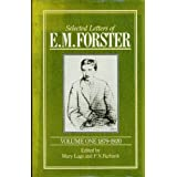 Selected Letters, Volume I: 1879-1920 (Selected Letters of E. M. Forster, 1879-1920) ~ E. M. Forster