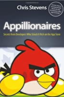 Appillionaires: Secrets from Developers Who Struck It Rich on the App Store, 3rd edition ebook download