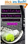 Don't Let Age Stop Your Game (Better...