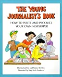 img - for Young Journalist's Book: How to Write and Produce Your Own Newspaper by Nancy Bentley (2000-04-01) book / textbook / text book
