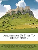 img - for Adjustment Of Title To Isle Of Pines .. book / textbook / text book
