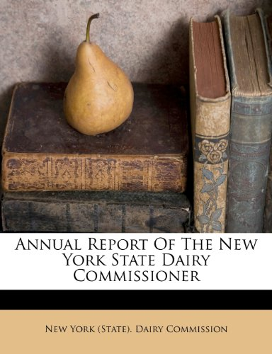 Annual Report Of The New York State Dairy Commissioner