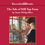 The Tale of Hill Top Farm (       UNABRIDGED) by Susan Wittig Albert Narrated by Virginia Leishman