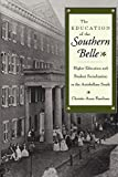 img - for The Education of the Southern Belle: Higher Education and Student Socialization in the Antebellum South by Farnham Christie Anne (1995-05-01) Paperback book / textbook / text book