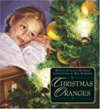 img - for Christmas Oranges by Linda Bethers, Ben Sowards (2002) Hardcover book / textbook / text book