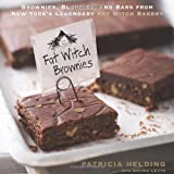 Fat Witch Brownies: Brownies, Blondies, and Bars from New York's Legendary Fat Witch Bakery ~ Patricia Helding