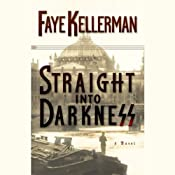 Straight into Darkness | [Faye Kellerman]