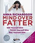 Mind Over Fatter: See Yourself Slim,...